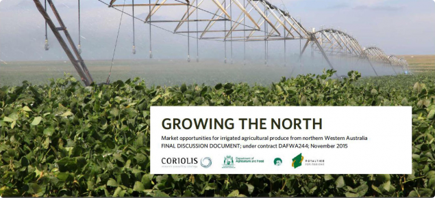 Growing the north was commissioned by DAFWA to provide an overview of the market opportunities for irrigated agricultural produce from northern WA