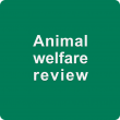 White text saying 'Animal welfare review' on green background